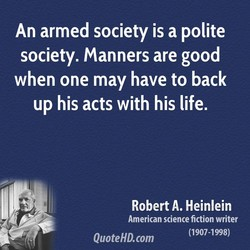 An armed society is a polite 