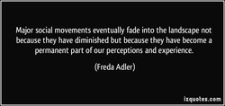 Major social movements eventually fade into the landscape not 