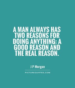 A MAN ALWAYS HAS 