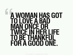 A WOMAN HAS GOT 