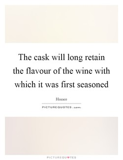 The cask will long retain 