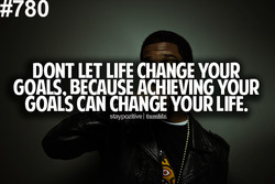 DONT LET LIFE CHANGE YOUR 