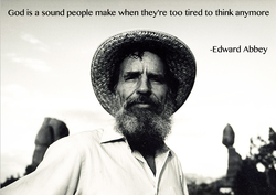 God is a sound people make when they're too tired to think anymore 