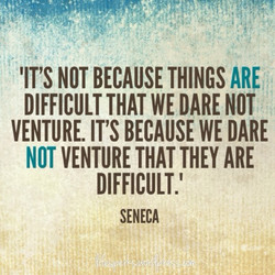 'IT'S NOT BECAUSE THINGS ARE 