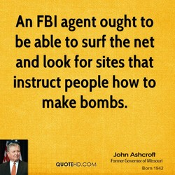 An FBI agent ought to 