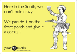 Here in the South, we 