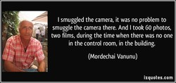 I smuggled the camera, it was no problem to 
