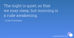 The night is quiet, so that 
