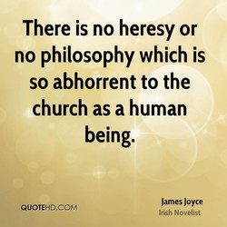 There is no heresy or 