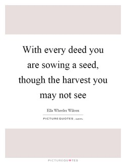 With every deed you 