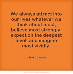 We always attract into 