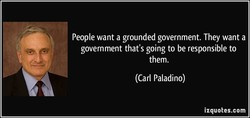 People want a grounded government. They want a 