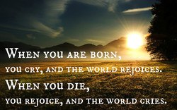 WHEN you ARE BORN 
