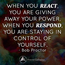 WHEN YOU REACT, 