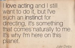 I love acting and I still 