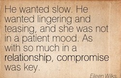 He wanted slow. He 