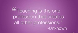 Teaching is the one 