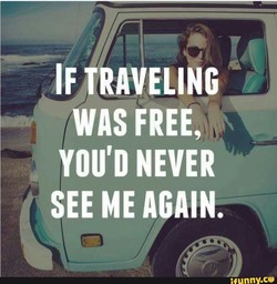 IF TRAVELING 