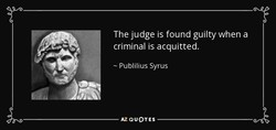The judge is found guilty when a 