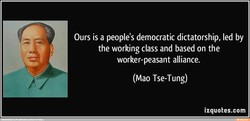 Ours is a people's democratic dictatorship, led by 
