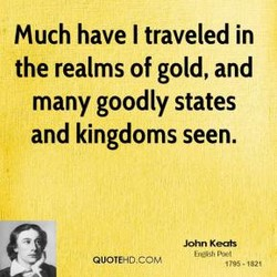 Much have I traveled in 