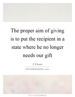 The proper aim of giving 