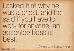 I asked him why he 