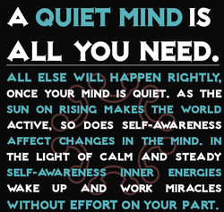 QUIET MIND IS 