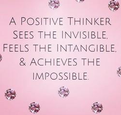 A POSITIVE THINKER 