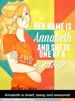 Annabeth is smart, sassy, and awesome!