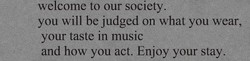 welcome to our society. 