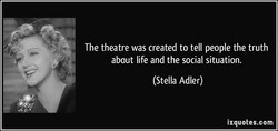 The theatre was created to tell people the truth 