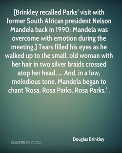 [Brinkley recalled Parks' visit with 