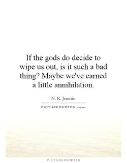 If the gods do decide to 