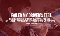 I FAILED MY DRIVER'S TEST. 