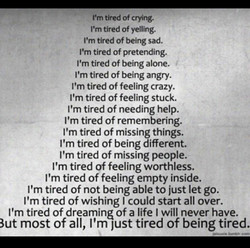 I'm tired of crying. 