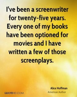 I've been a screenwriter 