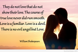 They do not love that do not 