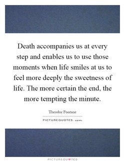 Death accompanies us at every 