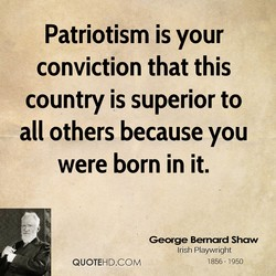 Patriotism is your 