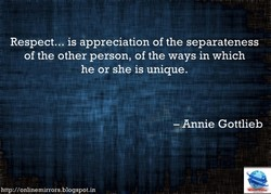 "Respect."" is appreciation of the separateness 