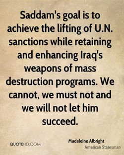 Saddam's goal is to 