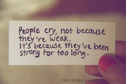 people cry, not be-cause 