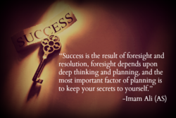 uccess is the result of foresight and 