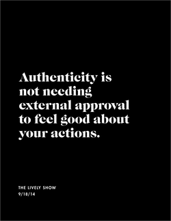 Authenticity is 