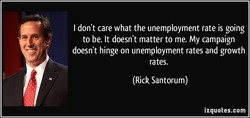 I don't care what the unemployment rate is going 