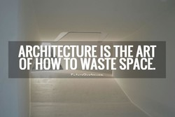 ARCAITECTURE IS THE ART 