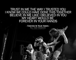TRUST IN ME THE WAY I TRUSTED YOU 
