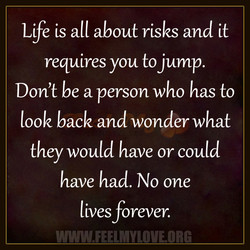 Life is all about risks and it 