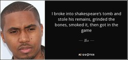 I broke into shakespeare's tomb and 